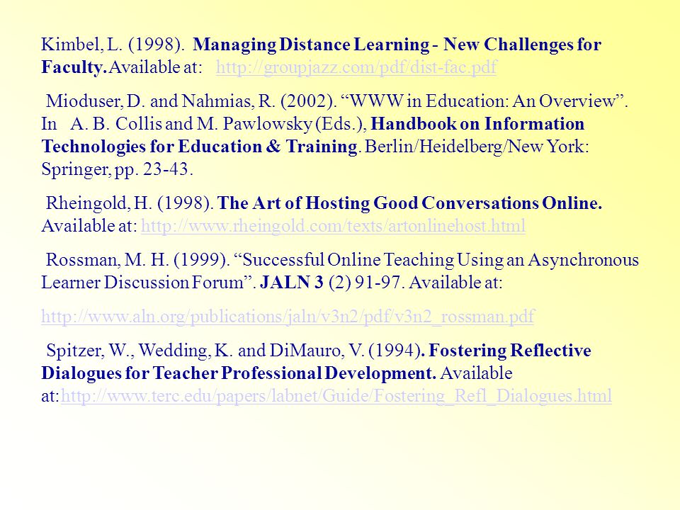 Kimbel, L. (1998). Managing Distance Learning - New Challenges for Faculty.Available at: http://groupjazz.com/pdf/dist-fac.pdfhttp://groupjazz.com/pdf