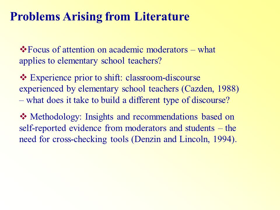 Problems Arising from Literature Focus of attention on academic moderators – what applies to elementary school teachers? Experience prior to shift: cl