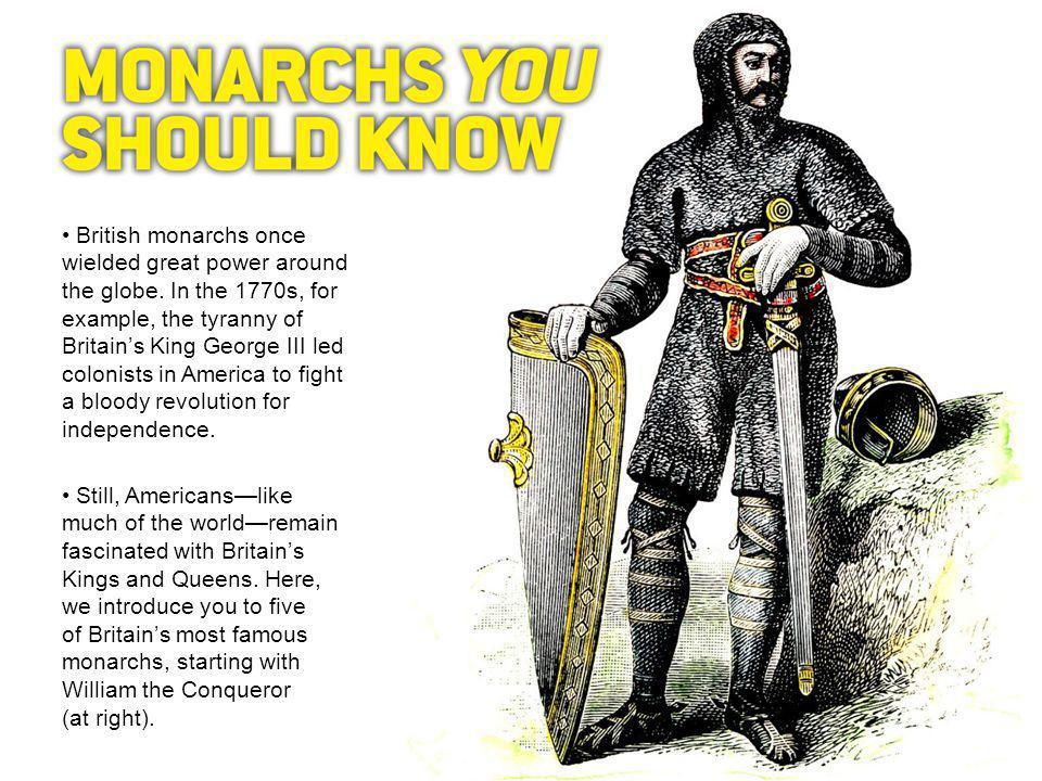 British monarchs once wielded great power around the globe.