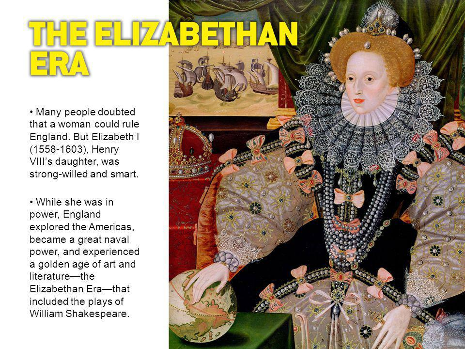Many people doubted that a woman could rule England.