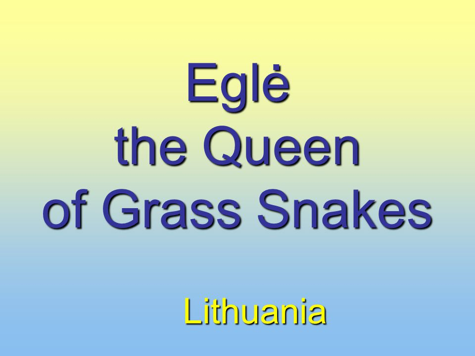 Eglė the Queen of Grass Snakes Lithuania