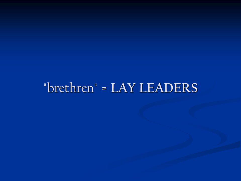brethren = LAY LEADERS