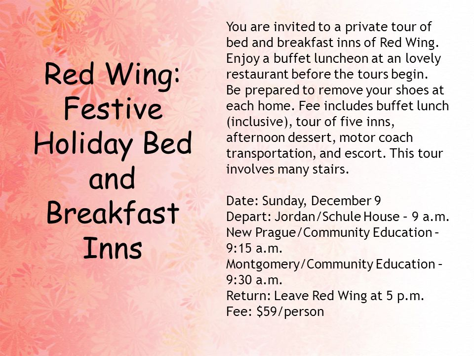 You are invited to a private tour of bed and breakfast inns of Red Wing.
