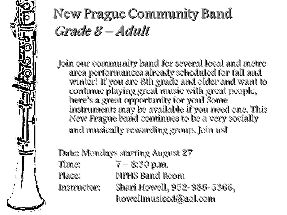 New Prague Community Band Grade 8 – Adult Join our community band for several local and metro area performances already scheduled for fall and winter.