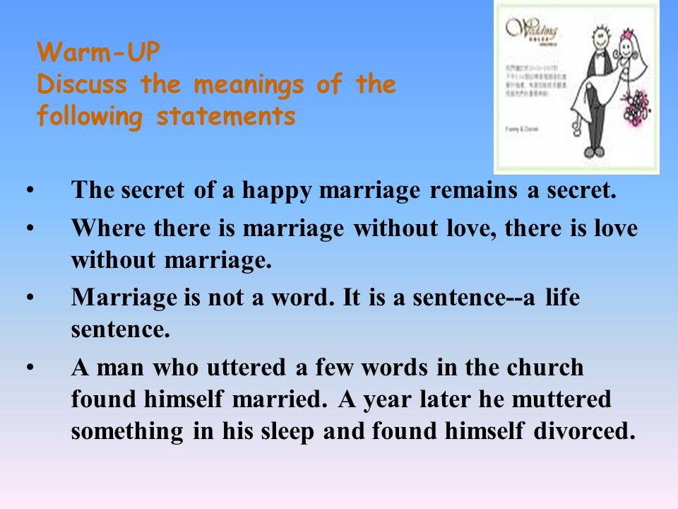 Section To get married or not To get married or not Task 1 Listening in (Dialogue) Listen to the dialogue and answer the questions.