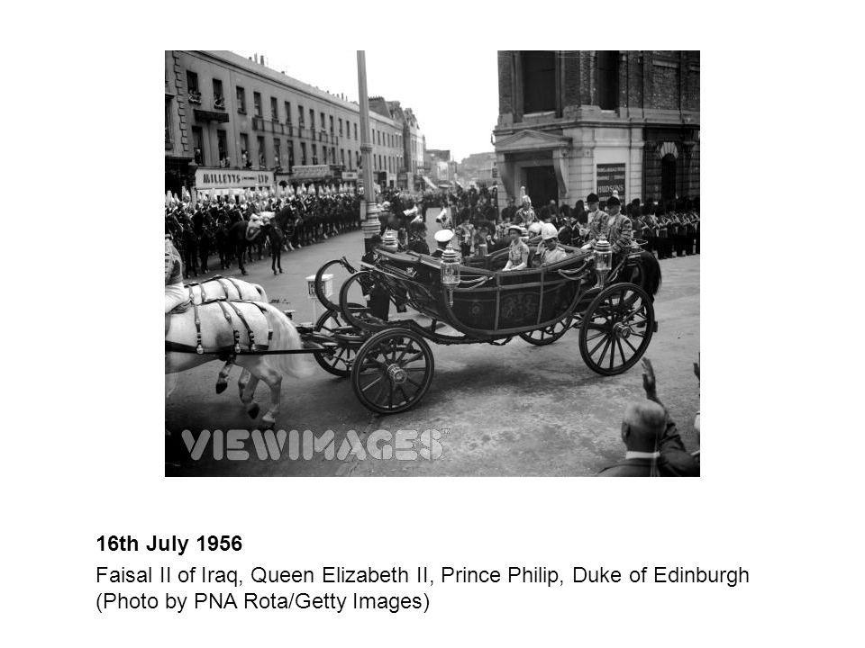 16th July 1956 Faisal II of Iraq, Queen Elizabeth II, Prince Philip, Duke of Edinburgh (Photo by PNA Rota/Getty Images)