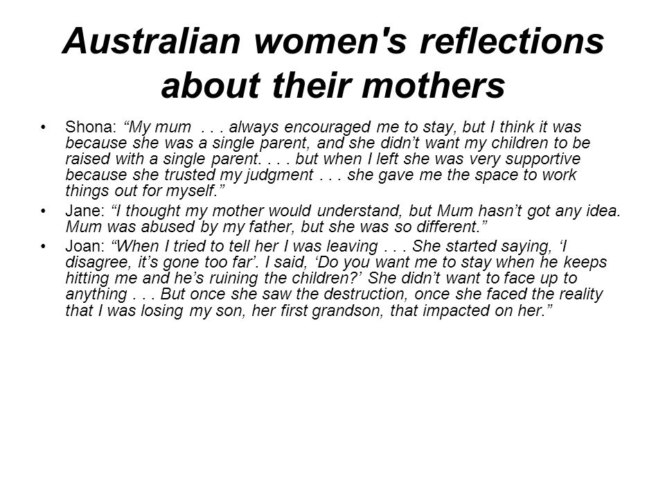 Australian women s reflections about their mothers Shona: My mum...