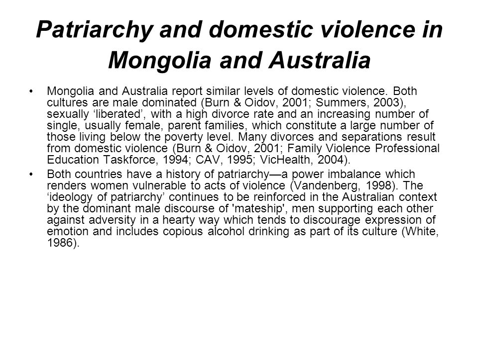 Patriarchy and domestic violence in Mongolia and Australia Mongolia and Australia report similar levels of domestic violence.
