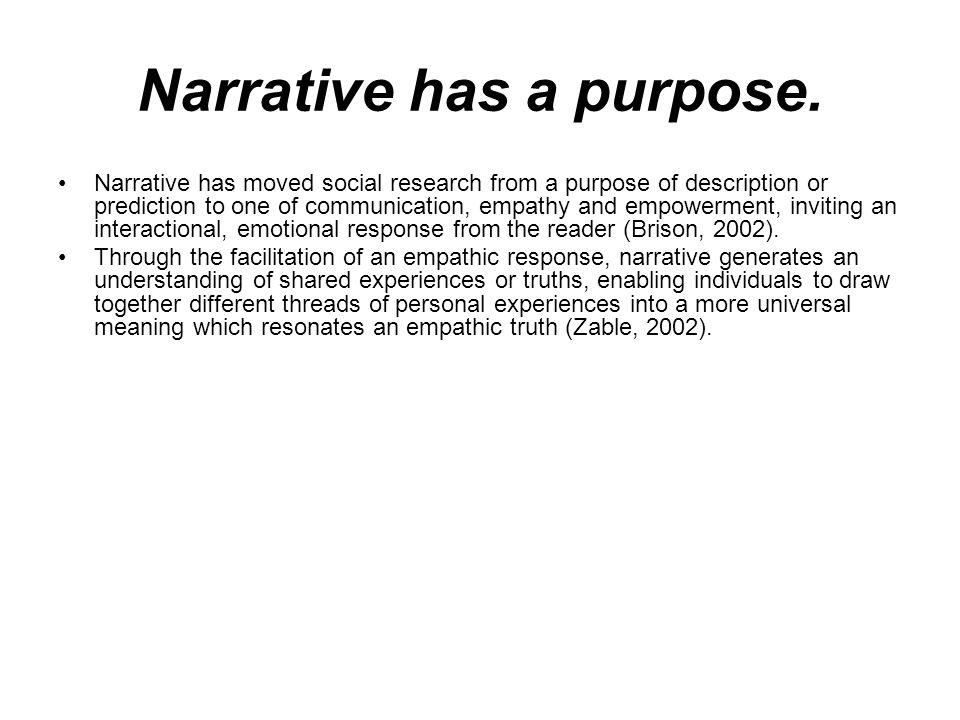 Narrative has a purpose.