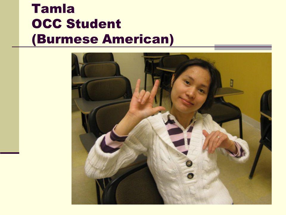 Tamla OCC Student (Burmese American)