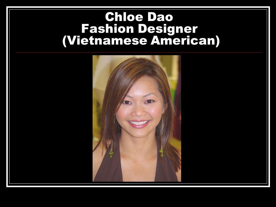 Chloe Dao Fashion Designer (Vietnamese American)