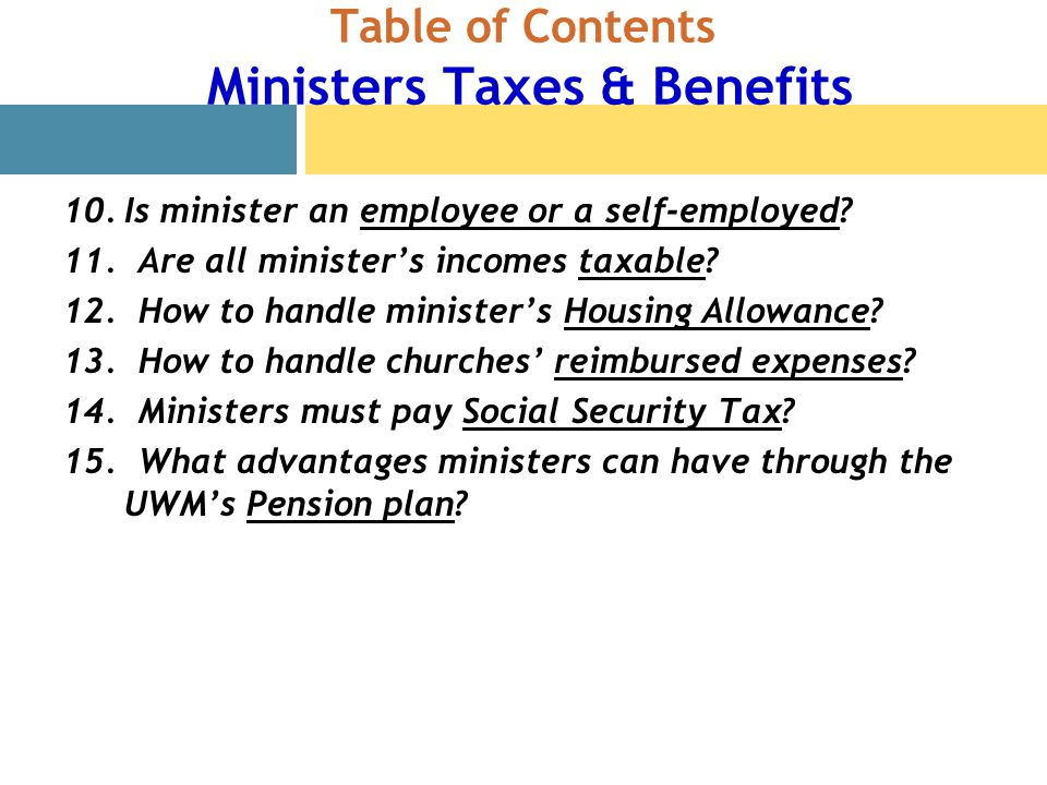 Table of Contents Ministers Taxes & Benefits 10.Is minister an employee or a self-employed.