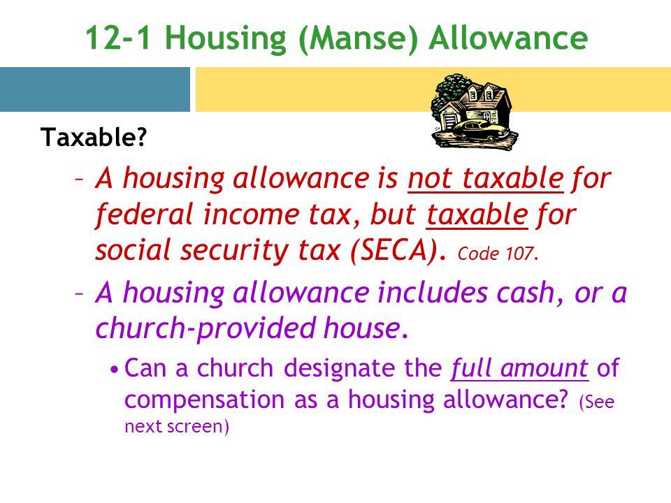 12-1 Housing (Manse) Allowance Taxable.
