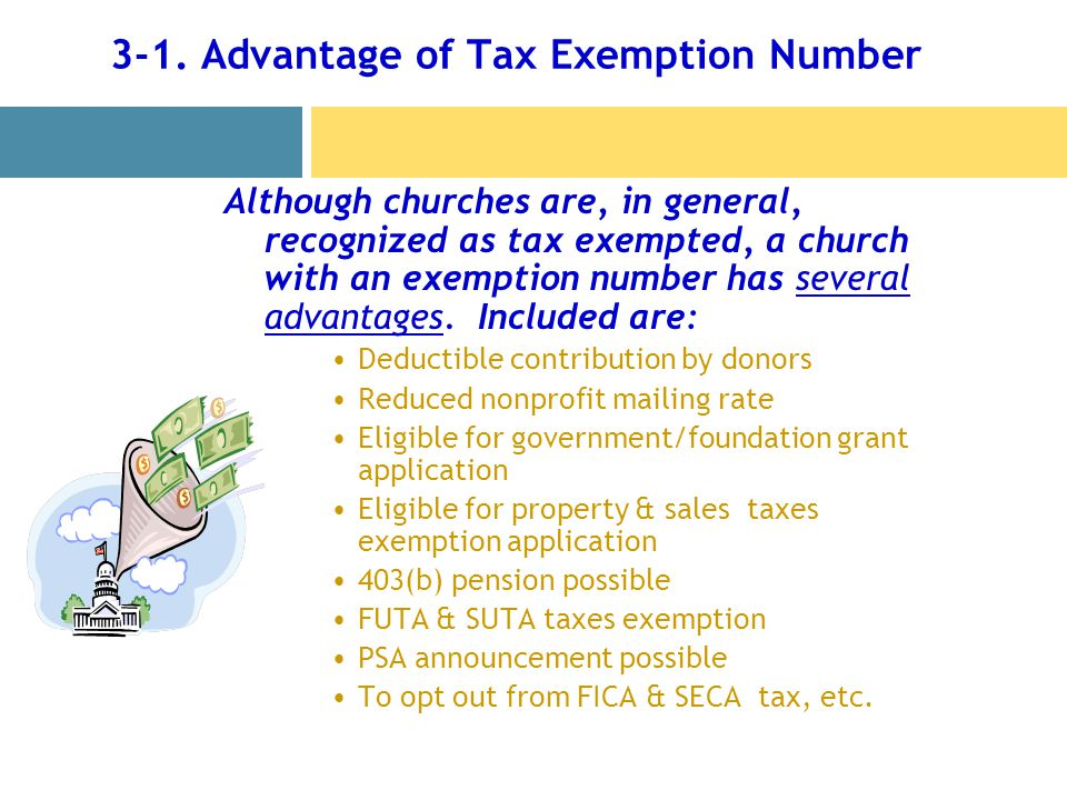 3-1. Advantage of Tax Exemption Number Although churches are, in general, recognized as tax exempted, a church with an exemption number has several ad