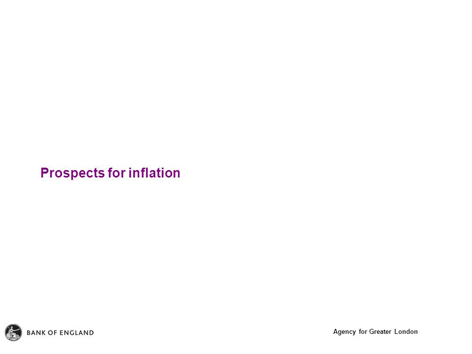Agency for Greater London Prospects for inflation