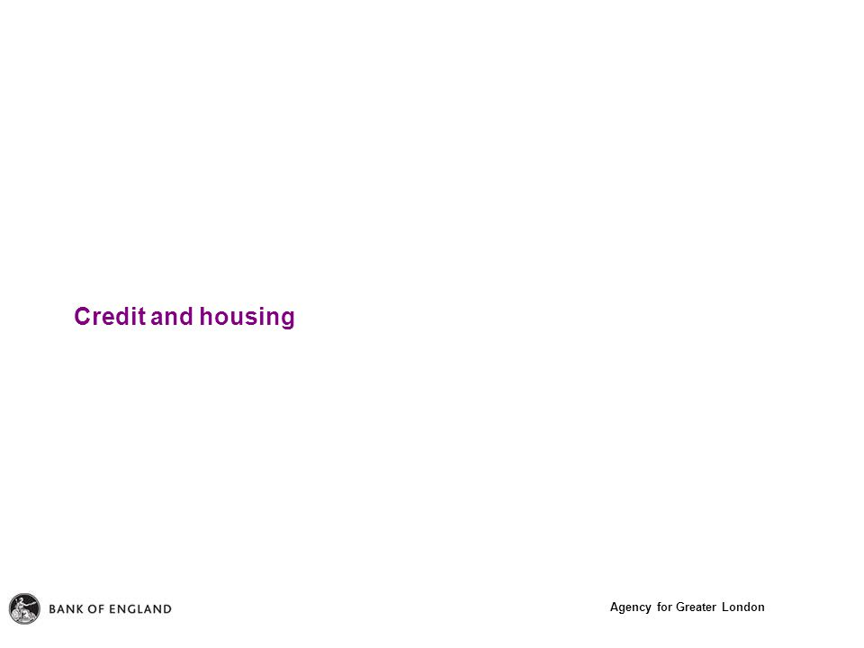 Agency for Greater London Credit and housing