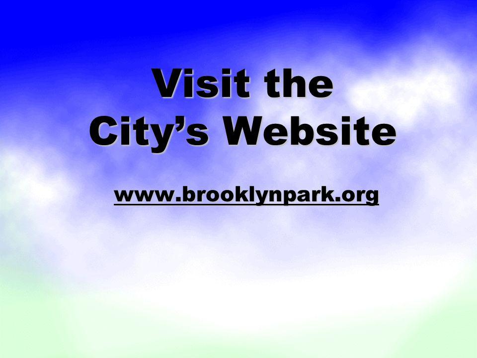 Visit the Citys Website www.brooklynpark.org