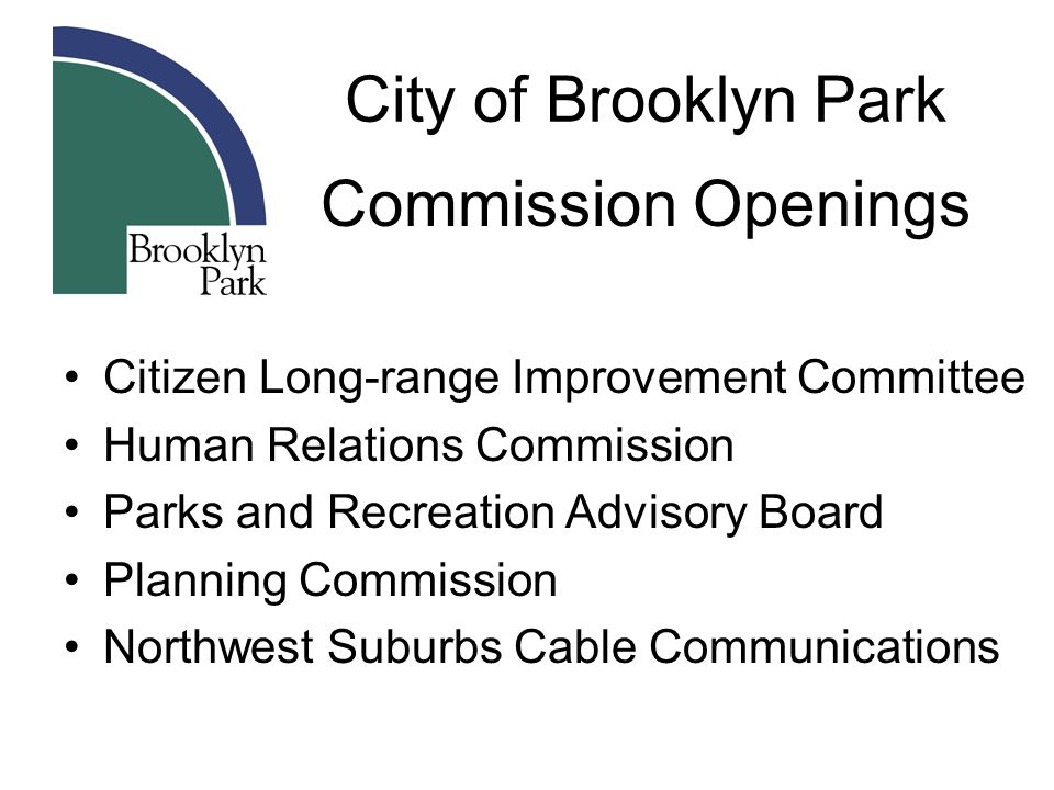 City of Brooklyn Park Citizen Long-range Improvement Committee Human Relations Commission Parks and Recreation Advisory Board Planning Commission Nort