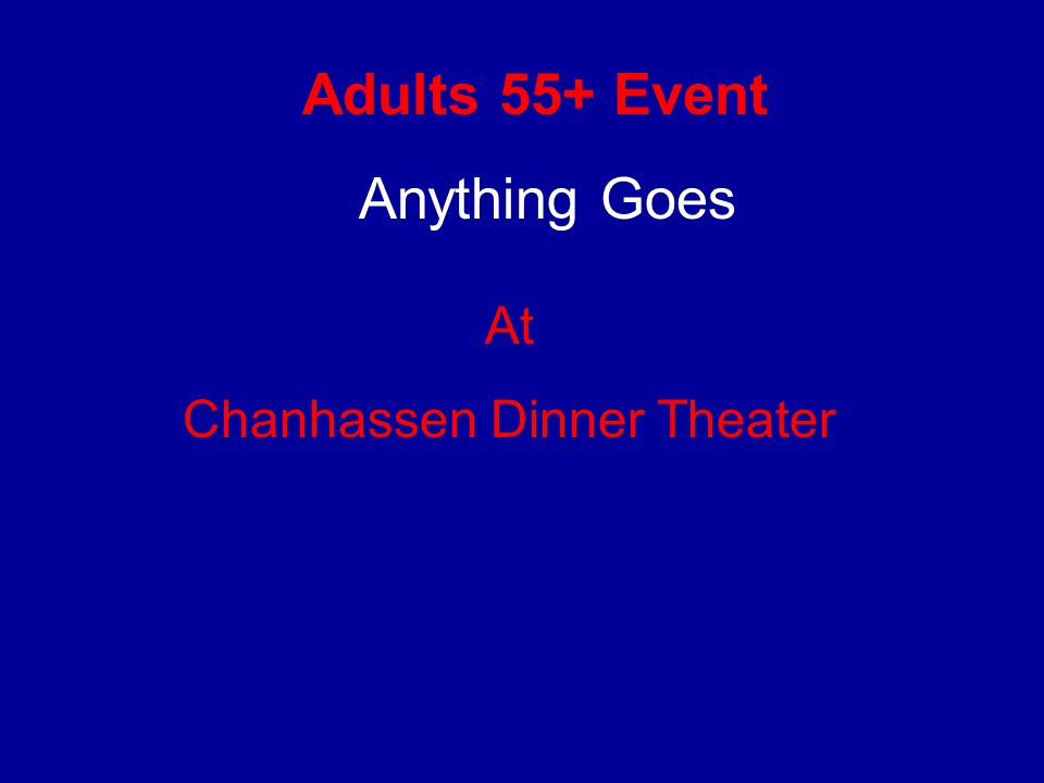 Adults 55+ Event At Chanhassen Dinner Theater Anything Goes
