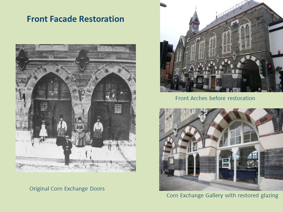 Front Facade Restoration Corn Exchange Gallery with restored glazing Front Arches before restoration Original Corn Exchange Doors