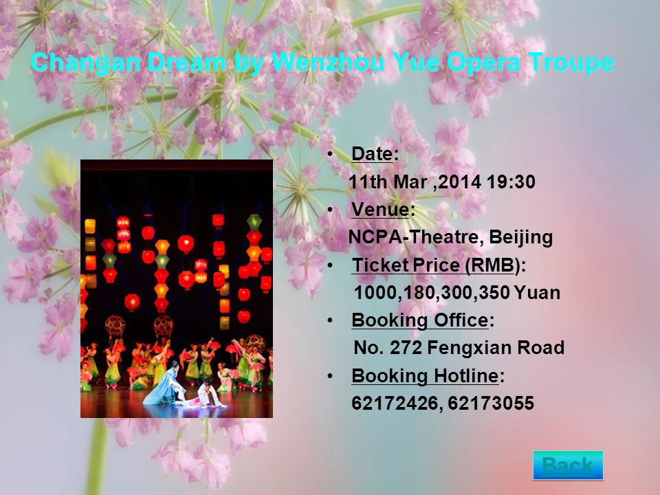 Changan Dream by Wenzhou Yue Opera Troupe Date: 11th Mar,2014 19:30 Venue: NCPA-Theatre, Beijing Ticket Price (RMB): 1000,180,300,350 Yuan Booking Office: No.