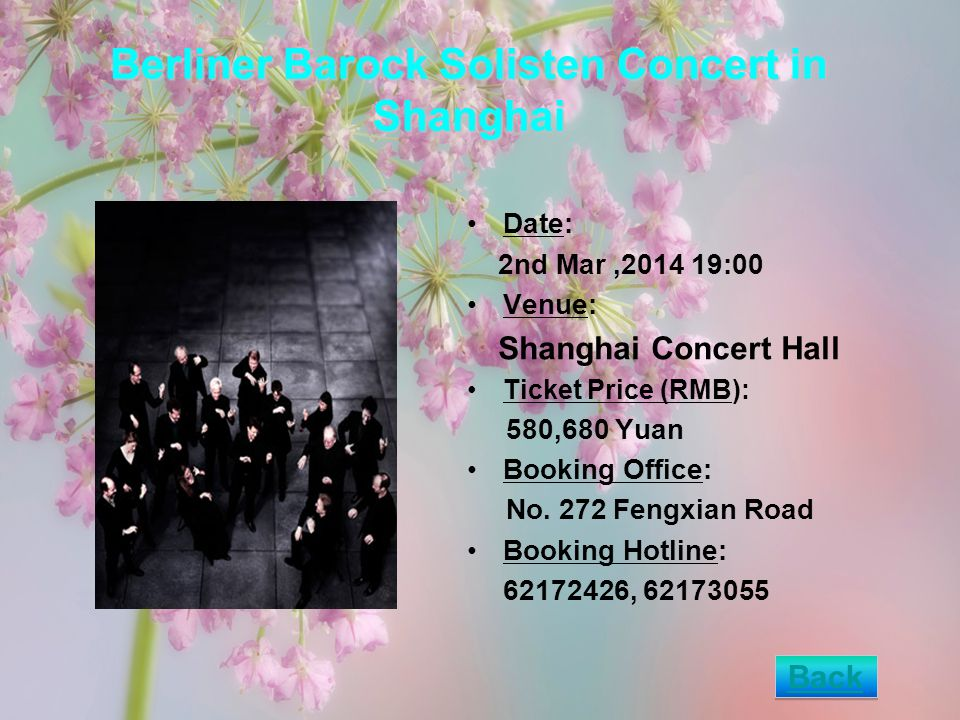 Berliner Barock Solisten Concert in Shanghai Date: 2nd Mar,2014 19:00 Venue: Shanghai Concert Hall Ticket Price (RMB): 580,680 Yuan Booking Office: No.