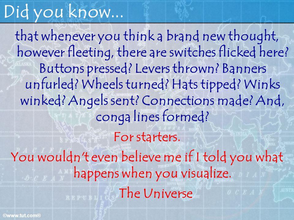 ©www.tut.com® Did you know...