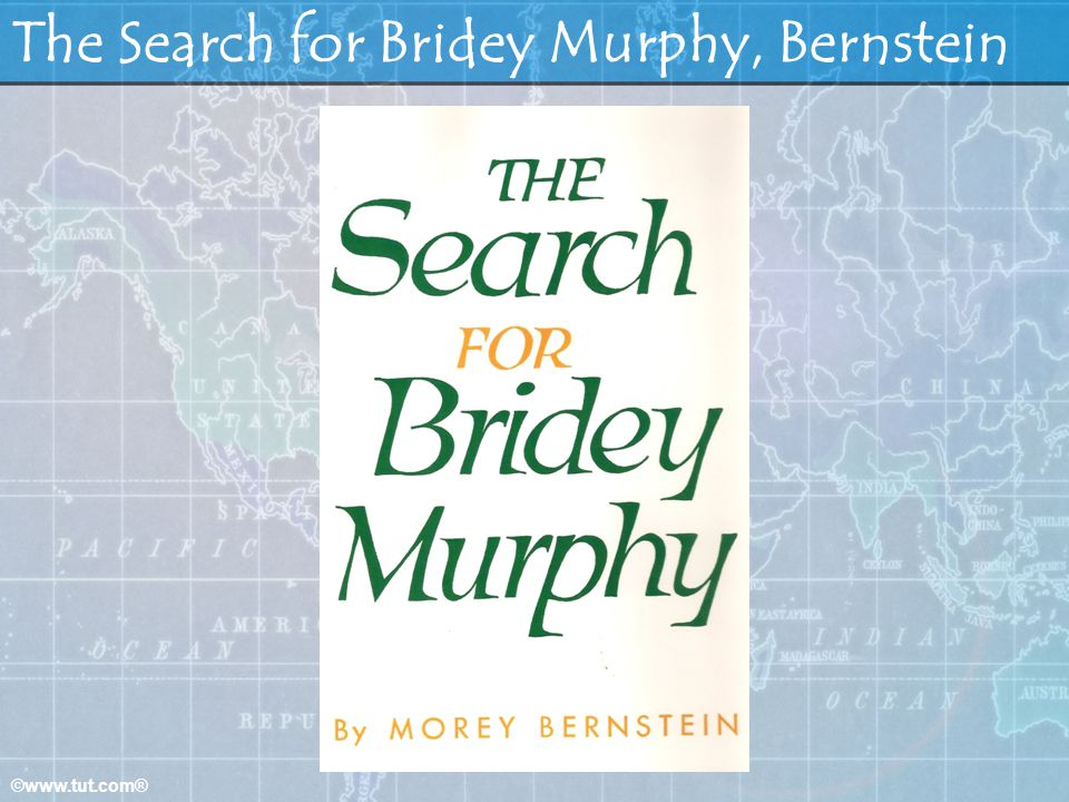 ©www.tut.com® The Search for Bridey Murphy, Bernstein