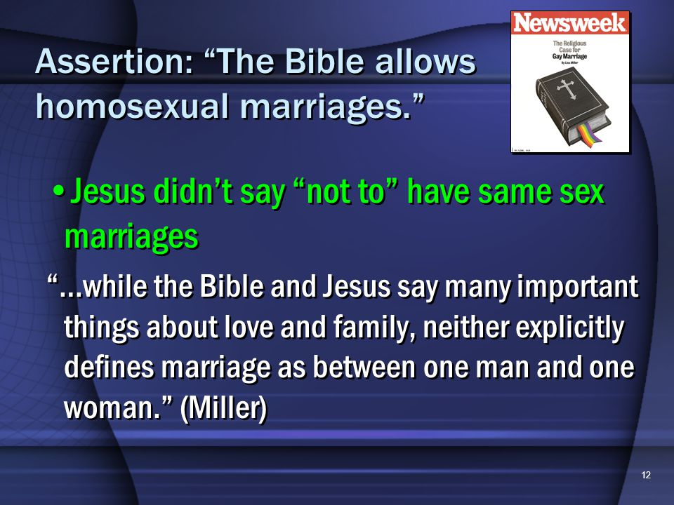 12 Assertion: The Bible allows homosexual marriages.