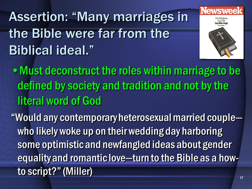 17 Assertion: Many marriages in the Bible were far from the Biblical ideal.