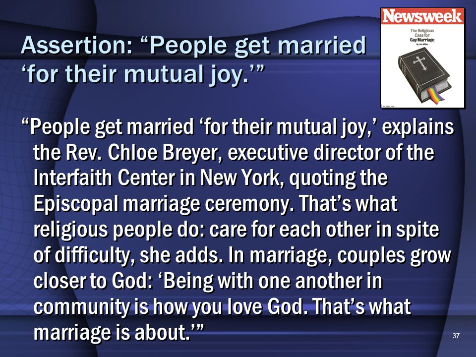 37 Assertion: People get married for their mutual joy.