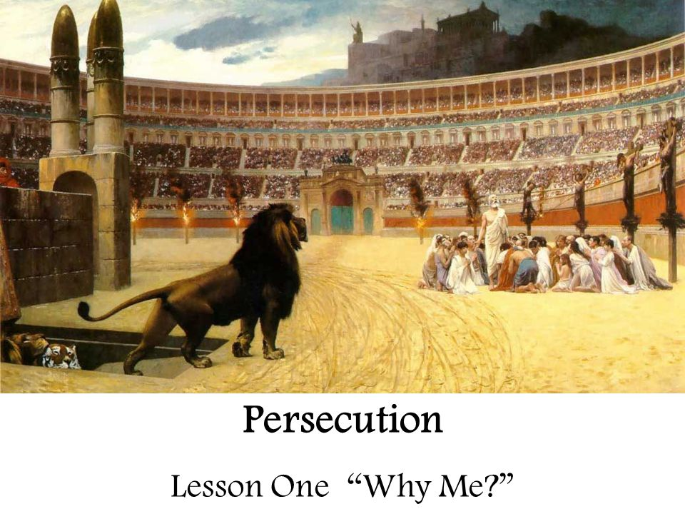 Persecution Lesson One Why Me?