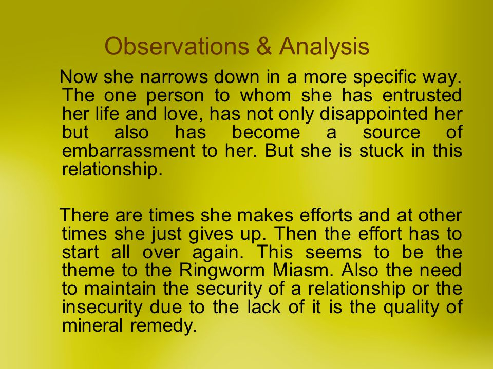 Observations & Analysis Now she narrows down in a more specific way. The one person to whom she has entrusted her life and love, has not only disappoi