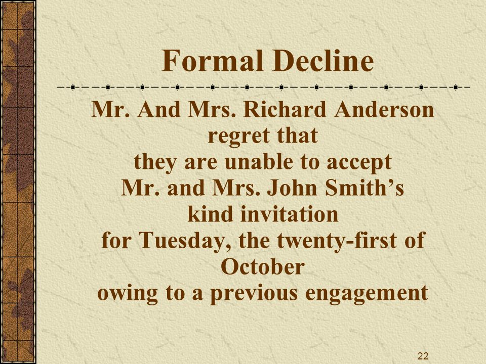 22 Formal Decline Mr.And Mrs. Richard Anderson regret that they are unable to accept Mr.
