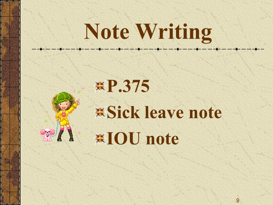 9 Note Writing P.375 Sick leave note IOU note