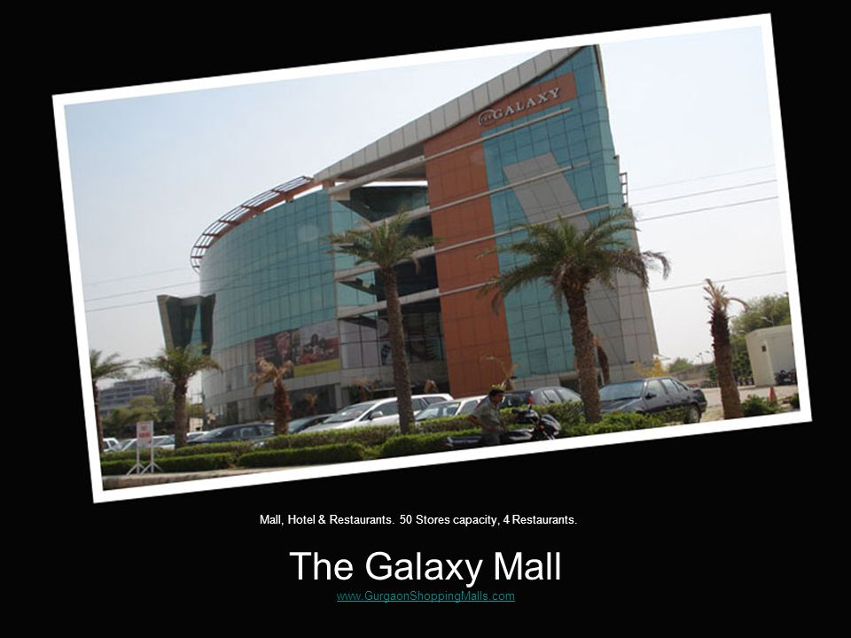 The Galaxy Mall     Mall, Hotel & Restaurants.