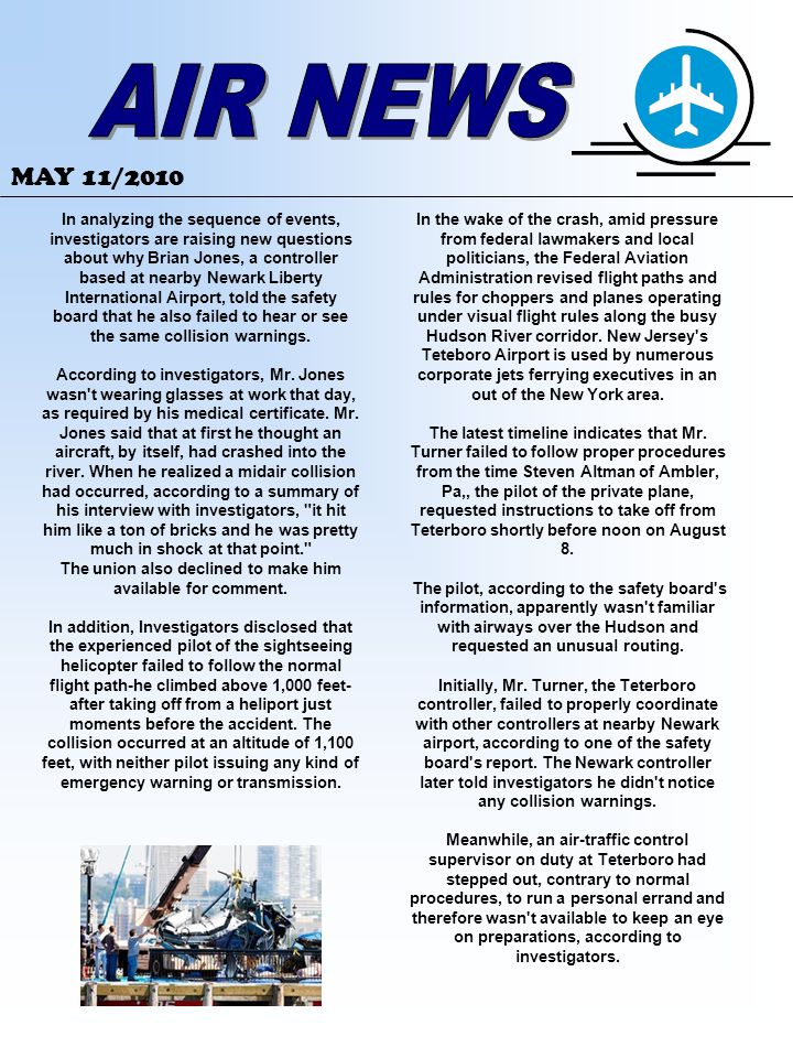 MAY 11/2010 The new safety board documents indicate that the plane s pilot failed to switch radio frequencies as requested, so controllers at Teterboro and Newark weren t able to reach him and issue instructions that may have averted the crash.