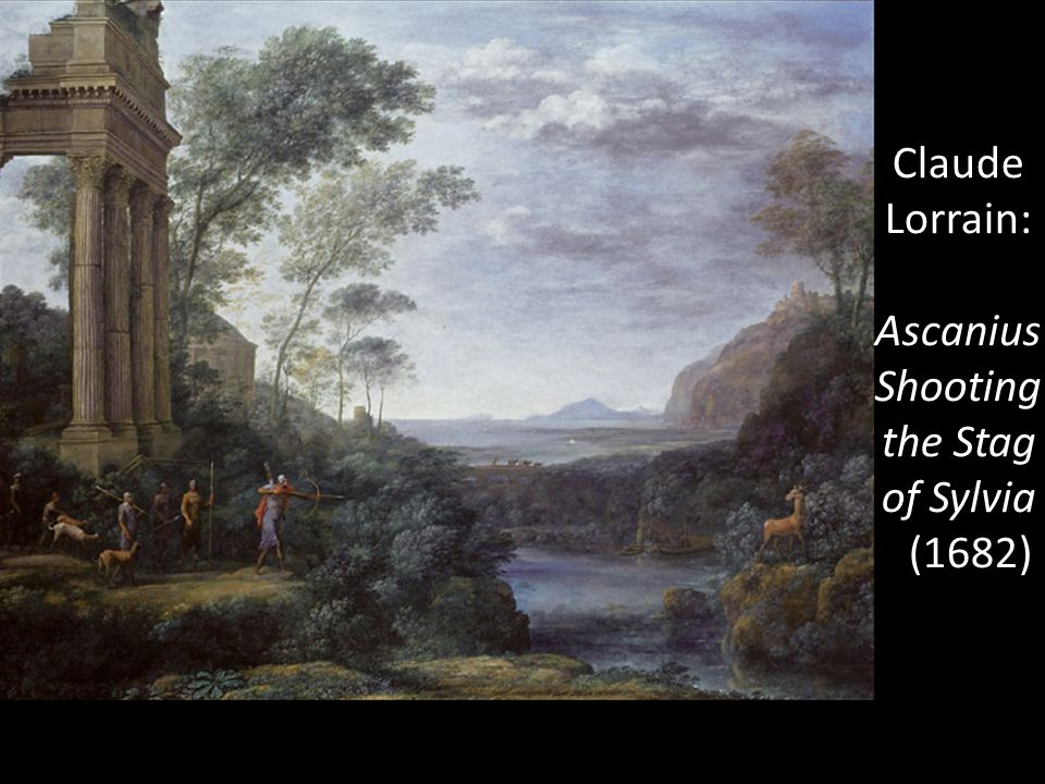 Claude Lorrain: Ascanius Shooting the Stag of Sylvia 1(1682)