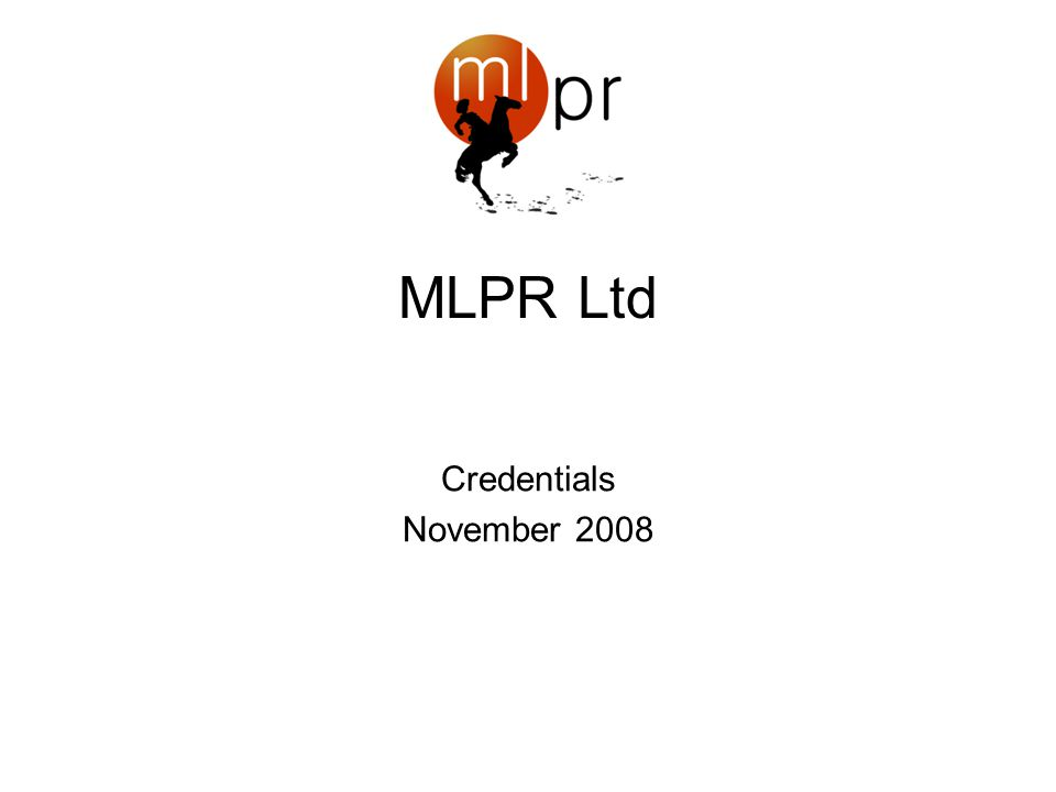 Testimonials MLPR has restored my faith in PR.
