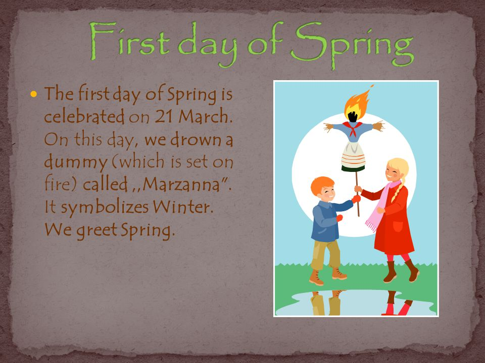 The first day of Spring is celebrated on 21 March.