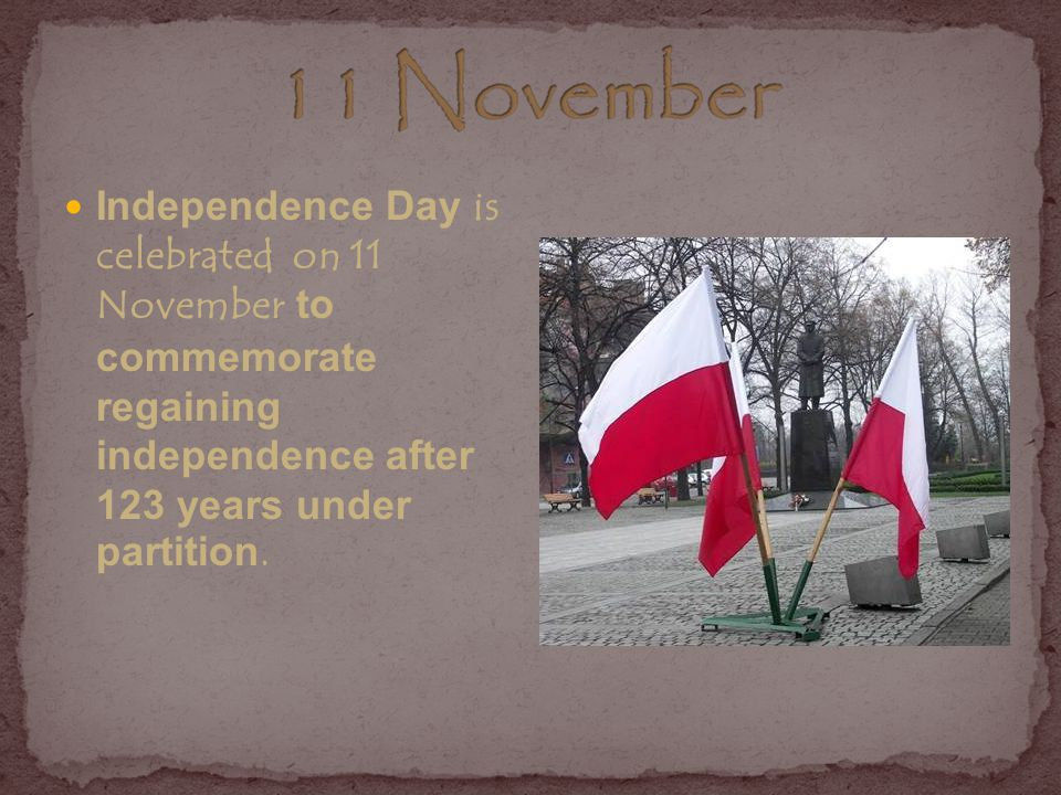 Independence Day is celebrated on 11 November to commemorate regaining independence after 123 years under partition.