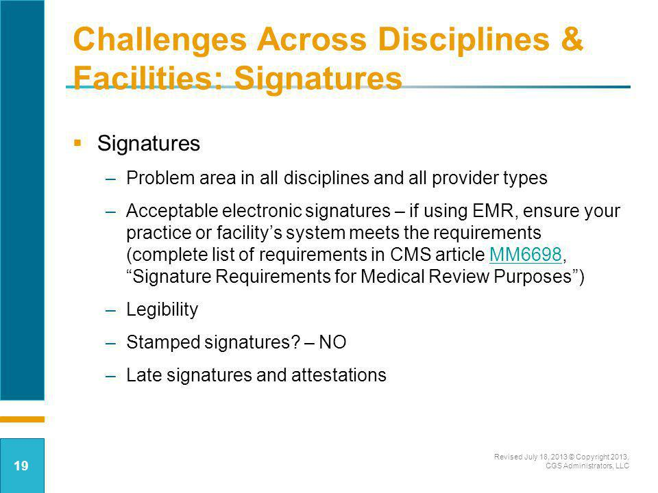 Challenges Across Disciplines & Facilities: Signatures Signatures –Problem area in all disciplines and all provider types –Acceptable electronic signa