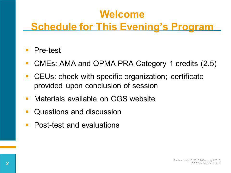 Welcome Schedule for This Evenings Program Pre-test CMEs: AMA and OPMA PRA Category 1 credits (2.5) CEUs: check with specific organization; certificat