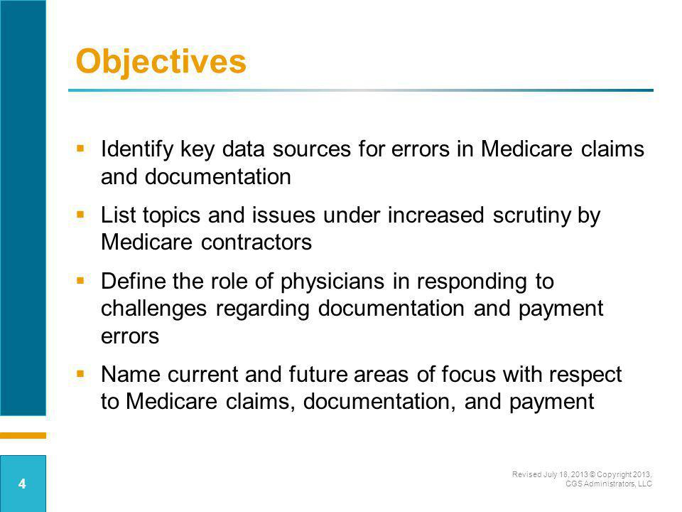 Templating –Medical necessity is key –Coding Manager DOES NOT = MN –Do NOT preset visit template –Adapt template to patient, NOT the reverse Physicians Key Role Revised July 18, 2013 © Copyright 2013, CGS Administrators, LLC 55