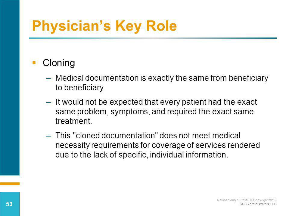 Cloning –Medical documentation is exactly the same from beneficiary to beneficiary. –It would not be expected that every patient had the exact same pr