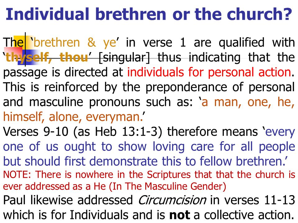 The brethren & ye in verse 1 are qualified withthyself, thou [singular] thus indicating that the passage is directed at individuals for personal action.