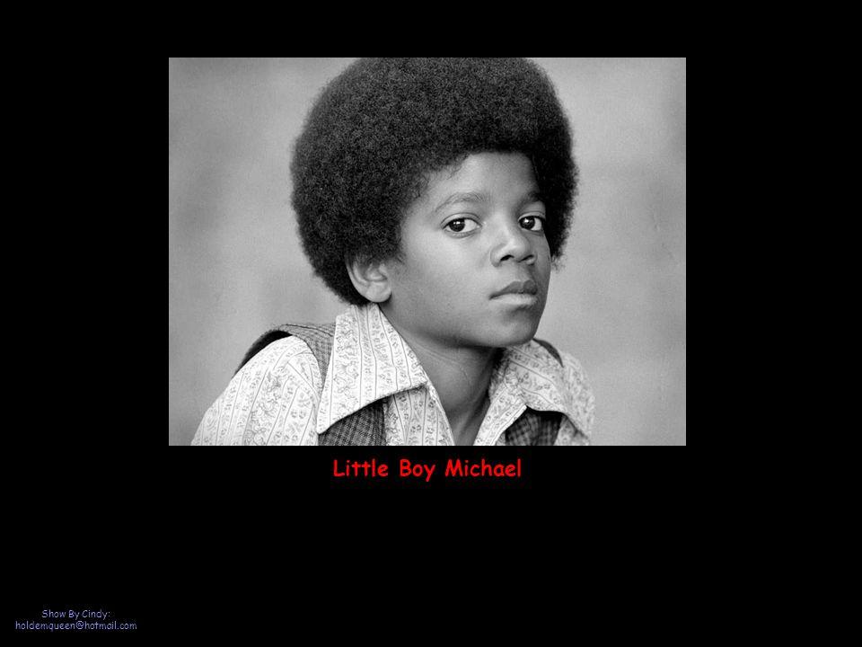 Show By Cindy: holdemqueen@hotmail.com Little Boy Michael