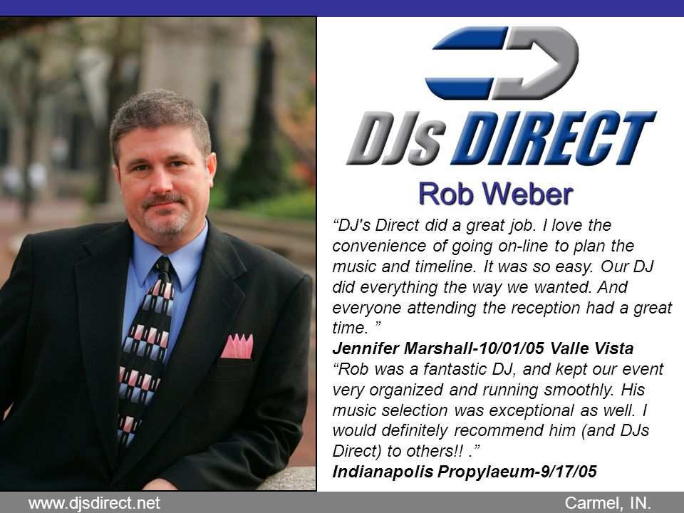www.djsdirect.net Carmel, IN. Rob Weber DJ s Direct did a great job.