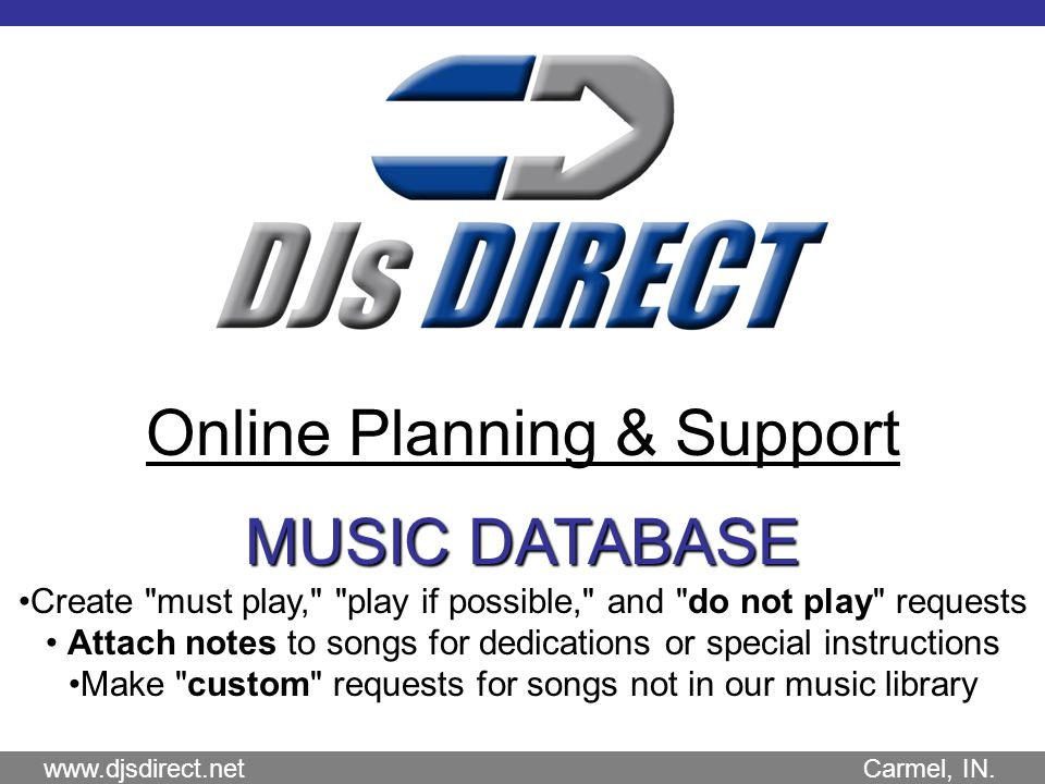 Online Planning & Support www.djsdirect.net Carmel, IN.