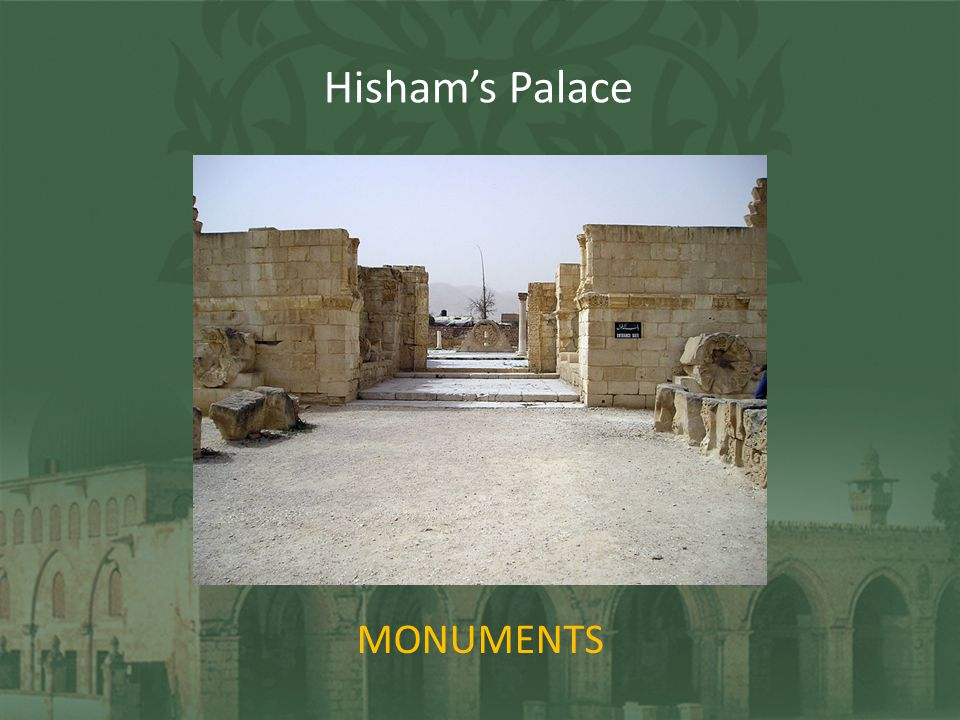 MONUMENTS Hishams Palace